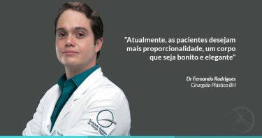 Atualmente, as pacientes desejam mais proporcionalidade, um corpo que seja bonito e elegante - Dr Fernando Rodrigues - Cirurgião Plástico BH